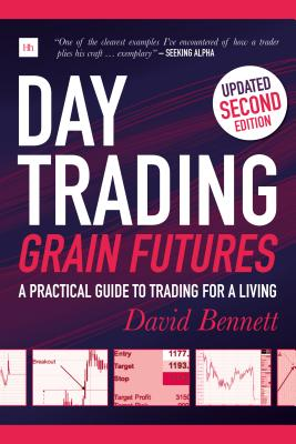 Day Trading Grain Futures: A Practical Guide to Trading for a Living (Na)