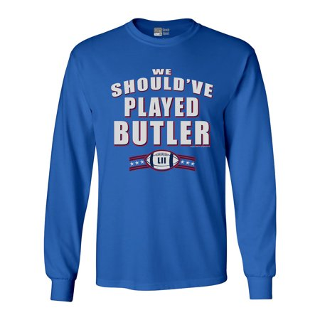 Long Sleeve Adult T-Shirt We Should've Played Butler New England Football DT