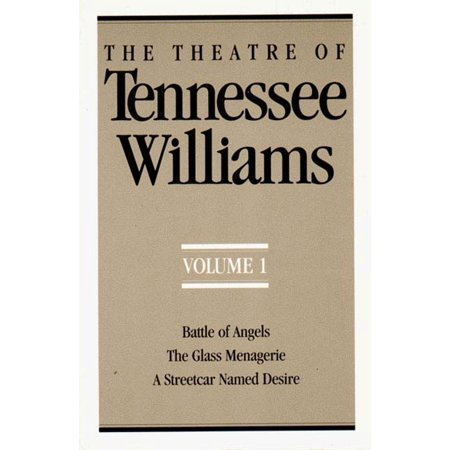 The Theatre of Tennessee Williams, Volume I : Battle of Angels, the Glass Menagerie, a Streetcar Named (Tyler James Williams Father Le Roy Williams)