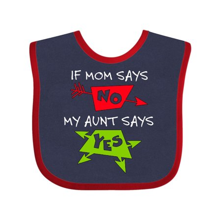 If Mom Says No, My Aunt Says Yes Baby Bib Navy and Red One Size Aunt Personalized Baby Bib