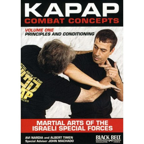 Kapap Combat Concepts, Vol.1: Martial Arts Of The Israeli Special Forces - Principles And Conditioning