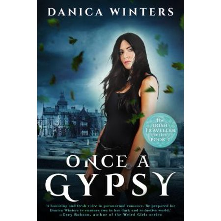 Once a Gypsy : The Irish Traveller Series a Book One - Irish Literature Series