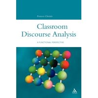 Classroom Discourse Analysis : A Functional Perspective