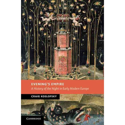 Evening's Empire: A History of the Night in Early Modern Europe