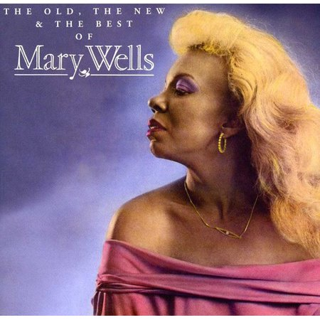 Old the New & the Best of Mary Wells (Best New Cds 2019)