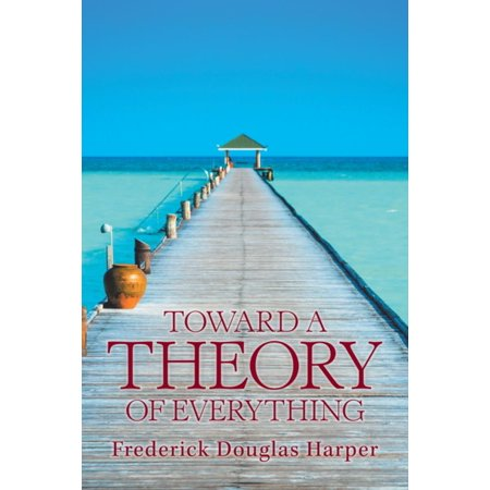 Toward a Theory of Everything - eBook