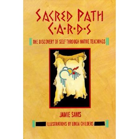 Sacred Path Cards : The Discovery of Self Through Native (Eternal Echoes The Sacred Sounds Through The Mystic)