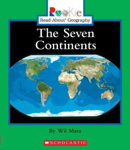 Rookie Read-About Geography: The Seven Continents by Wil Mara (2005, Paperback) by