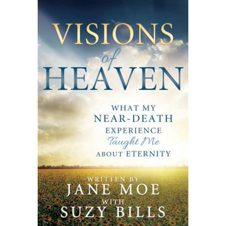 Visions of Heaven : What My Near-Death Experience Taught Me about Eternity](Helium Near Me)