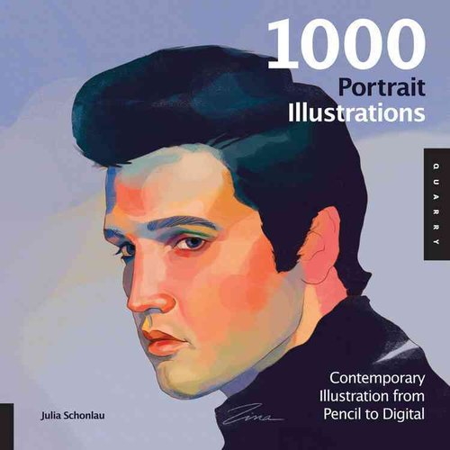 1000 Portrait Illustrations: Contemporary Illustration from Pencil to Digital
