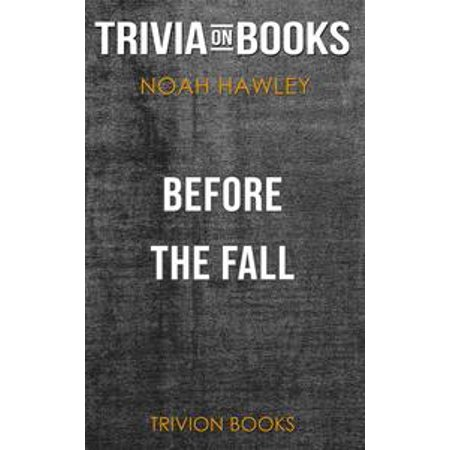Before the Fall by Noah Hawley (Trivia-On-Books) - - Noah Craft