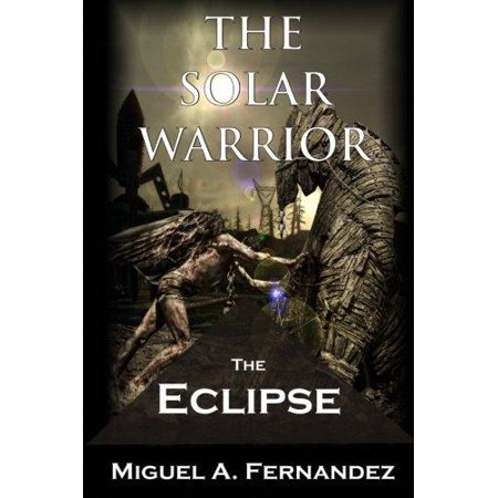 The Solar Warrior   The Eclipse