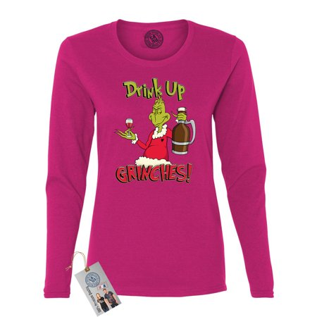 Drink Up Grinches Christmas Womens Long Sleeve Shirt