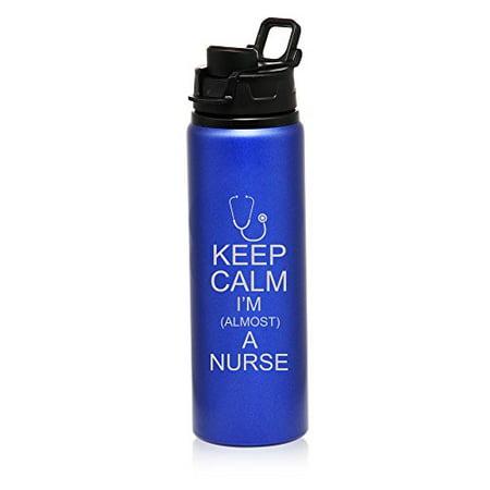 25 oz Aluminum Sports Water Travel Bottle Keep Calm I'm Almost A Nurse (Blue)](Nurse Water Bottle)