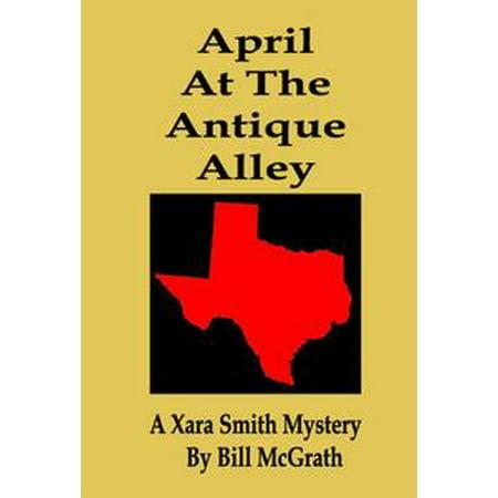 April At The Antique Alley: A Xara Smith Mystery - - April Smith Halloween