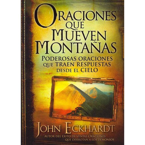 Oraciones Que Mueven Montanas / Prayers That Move Mountains