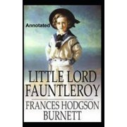 Little Lord Fauntleroy Annotated (Paperback)