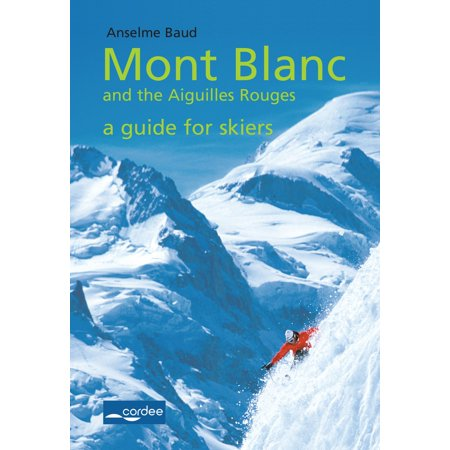 Chamonix - Mont Blanc and the Aiguilles Rouges - a Guide for Skiers - eBook](tour de mont blanc guide book)