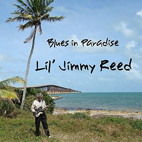 Lil Jimmy Reed - Blues in Paradise [CD]