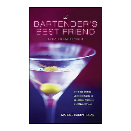 The Bartender's Best Friend, Updated and Revised : A Complete Guide to Cocktails, Martinis, and Mixed (Best Funny Status Updates)