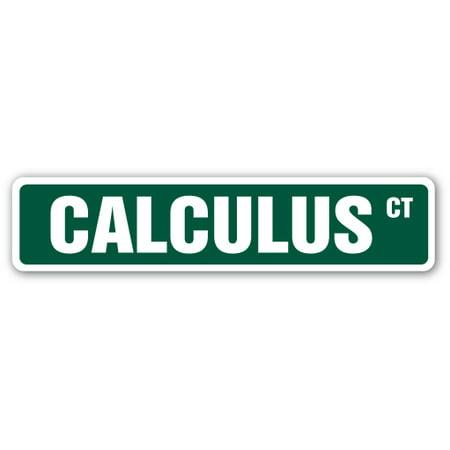 CALCULUS Street Sign teacher professor mathematics degree college | Indoor/Outdoor | 24