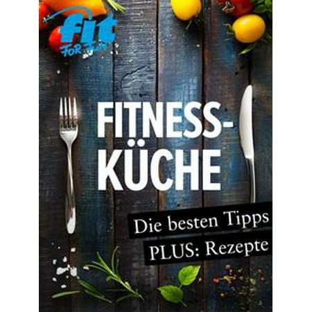 Fitnessküche: Schnelle Fitnessrezepte, Low Carb Rezepte & Superfoods - eBook (Schnelle Halloween Rezepte)