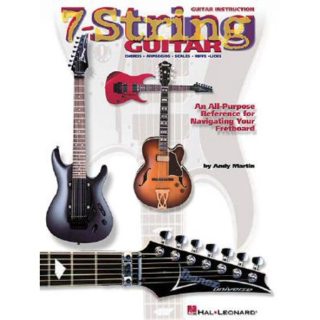 7-String Guitar : An All-Purpose Reference for Navigating Your