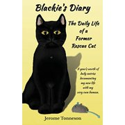 Blackie's Diary: The Daily Life of a Former Rescue Cat