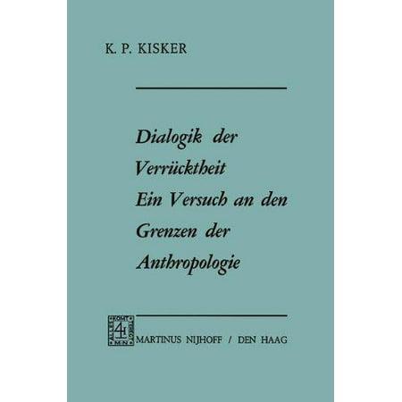 Dialogik Der Verrucktheit  Ein Versuch An Den Grenzen Der Anthropologie