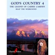 God's Country: 4 Reap the Whirlwind - eBook