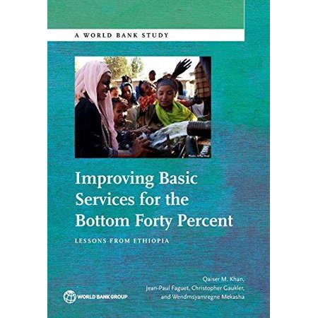 Improving Basic Services For The Bottom Forty Percent  Lessons From Ethiopia  World Bank Study