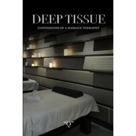 Deep Tissue Confessions of a Massage Therapist -