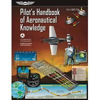 Pilot's Handbook of Aeronautical Knowledge : Faa-H-8083-25b