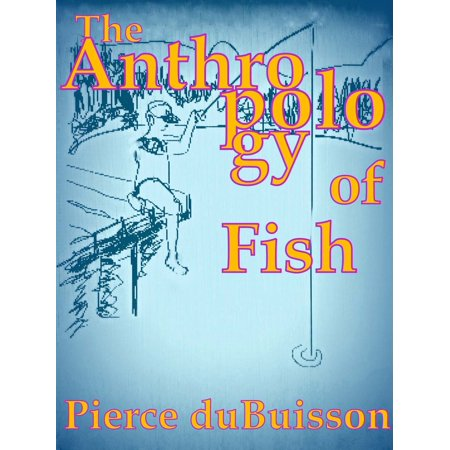 The Anthropology of Fish - eBook