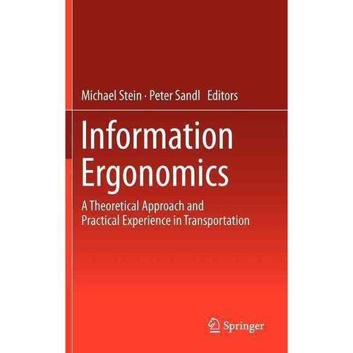 Information Ergonomics: A Theoretical Approach and Practical Experience in Transportation