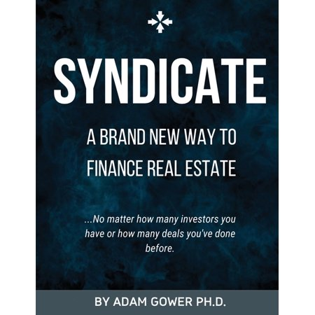 Syndicate : A Brand New Way to Finance Real Estate (Paperback) -  Adam Gower
