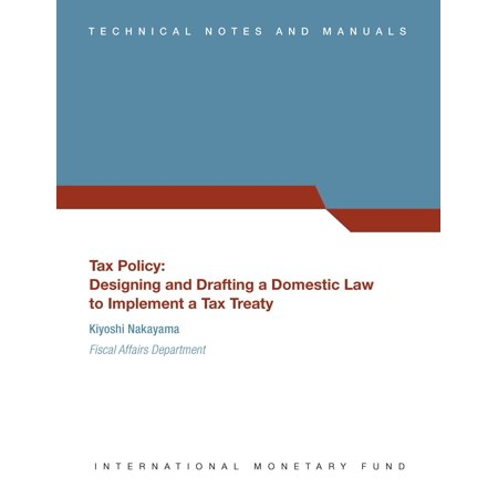 Tax Policy: Designing and Drafting a Domestic Law to Implement a Tax Treaty (EPub) - (Best Law Schools For Tax Law)
