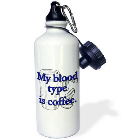 - 3dRose My blood type is coffee. Blue., Sports Water Bottle, 21oz