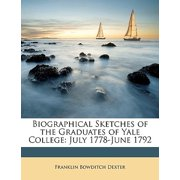 Biographical Sketches of the Graduates of Yale College : July 1778-June 1792