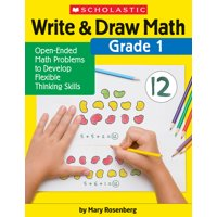 Write & Draw Math: Grade 1: Open-Ended Math Problems to Develop Flexible Thinking Skills (Paperback)