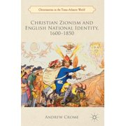 Christianities in the Trans-Atlantic World: Christian Zionism and English National Identity, 1600-1850 (Hardcover)