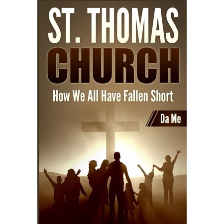 St. Thomas Church: How We All Have Fallen Short