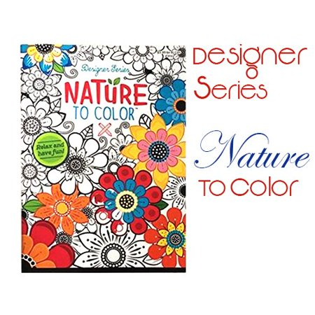 Nature To Color Adult Coloring Book Featuring Mandala Modern Patterns Flowers Paisly Nature Henna Stress Relief Relaxation