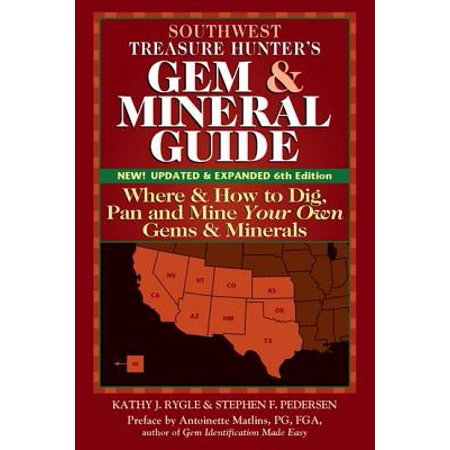Southwest treasure hunter's gem and mineral guide (6th edition) : where and how to dig, pan and mine: 9781683363033 (Gem Miner 2)