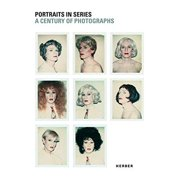 Portraits in Series: A Century of Photographs (Kerber PhotoArt)