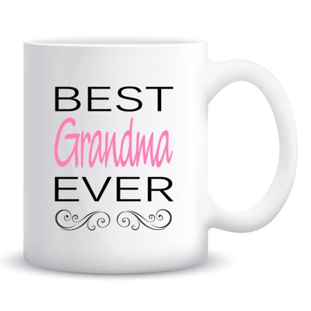 Best grandma ever coffee mug Best coffee cups ever