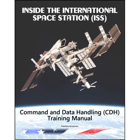 - Inside the International Space Station (ISS): NASA Command and Data Handling (CDH) Astronaut Training Manual - eBook