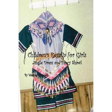 Children's Regalia for Girls Jingle Dress and Fancy Shawl - eBook](Last Minute Fancy Dress Ideas Male)