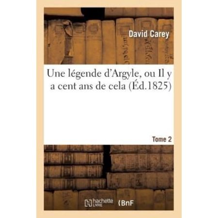 Une Legende D'Argyle, Ou Il y a Cent ANS de Cela. Tome 2 (Litterature) (French) - image 1 of 1