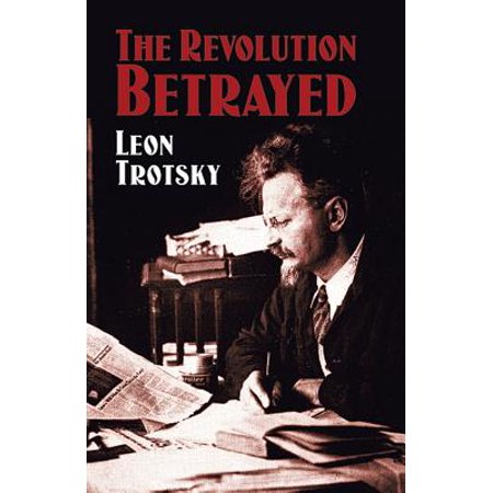 The Revolution Betrayed (Leon Trotsky History Of The Russian Revolution)